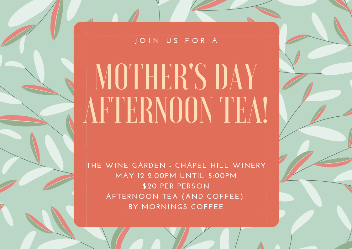 Chapel Hill Winery - Mother's Day Afternoon Tea