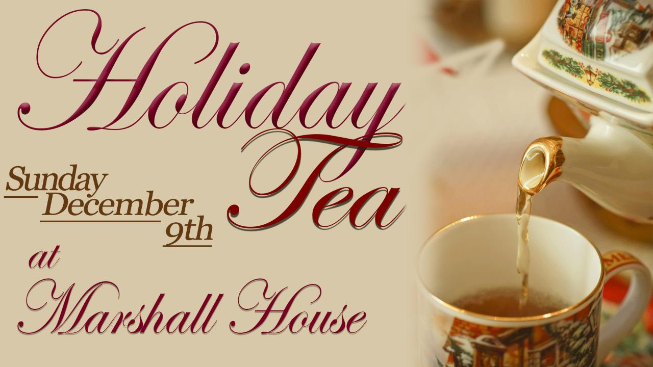 Marshall House Holiday Tea