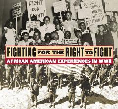 Fighting for the Right to Fight: African American Experiences in WWII