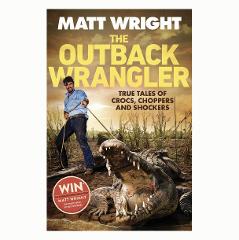 'The Outback Wrangler' By Matt Wright