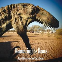 Romancing the Bones,         Age of Dinosaurs and Lark Quarry