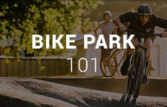 Bike Park 101